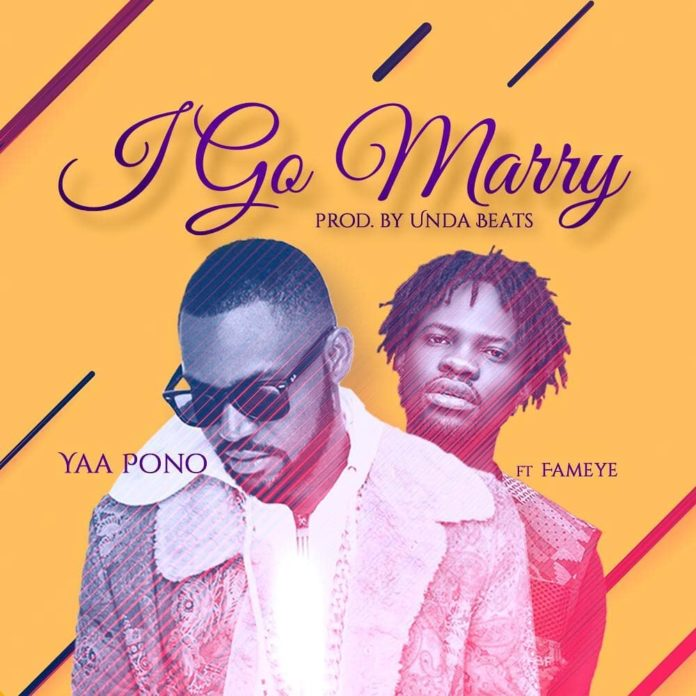 Yaa Pono – Ago Marry Ft. Fameye (Unda Beatz)