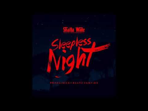 Shatta Wale – Sleepless Night (Prod. by Beatz Vampire)