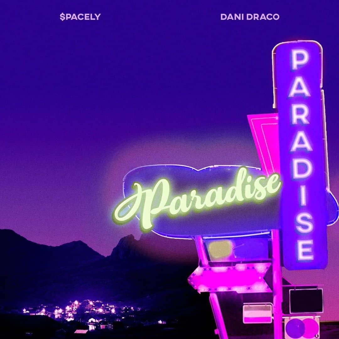 Spacely – Paradise Ft Dani Draco