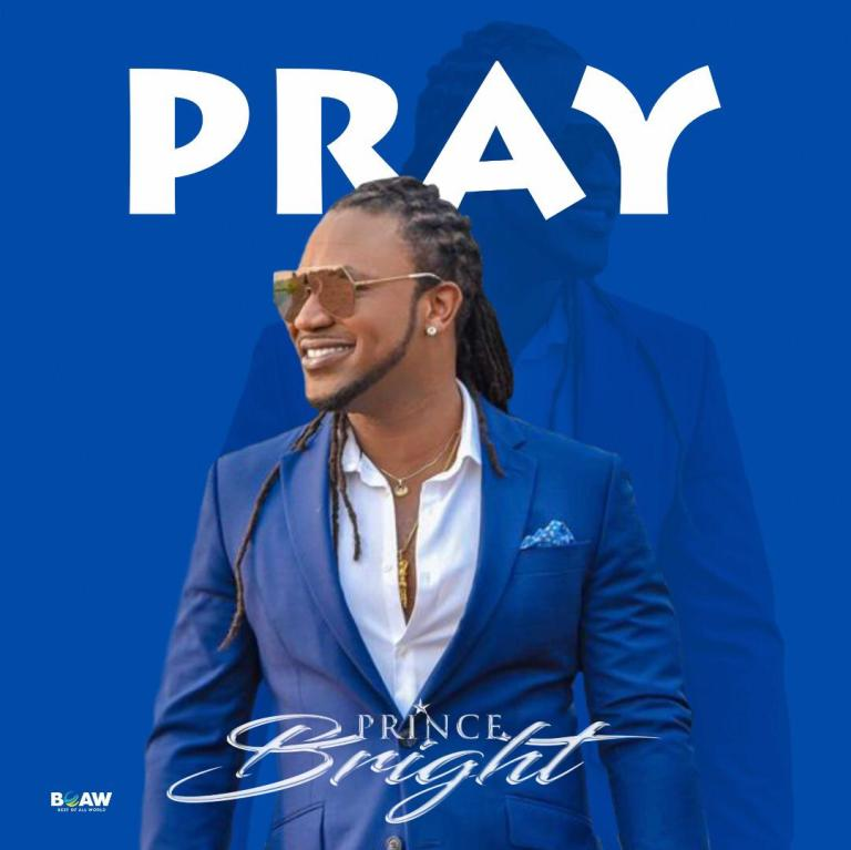 Prince Bright (Buk Bak) – Pray (Prod. by The Way)