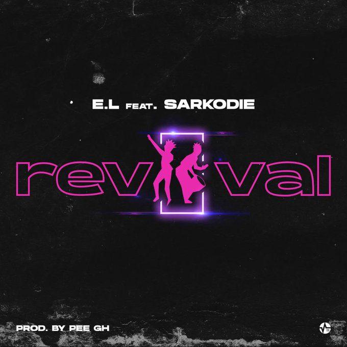 E.L – Revival Ft Sarkodie (Prod. By Pee GH)