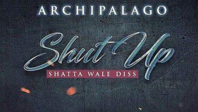 Photo of Archipalago – Shut Up (Shatta Wale Diss)