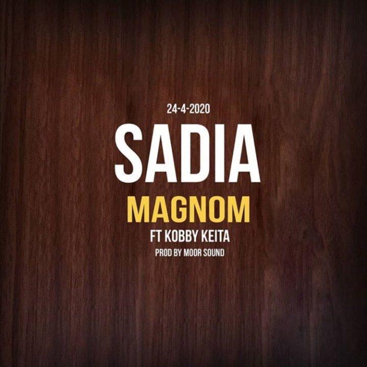 Magnom – Sadia Ft Kobby Keita (Prod. by Moor Sound)