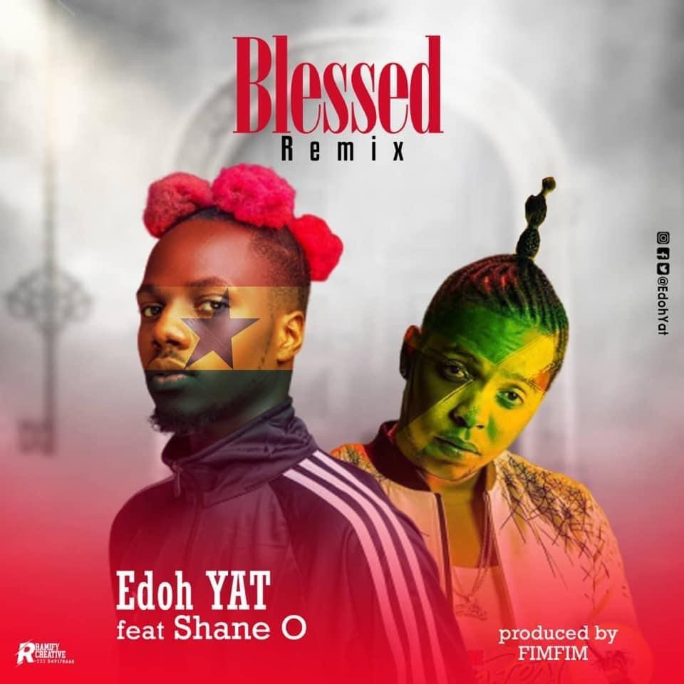 Edoh YAT – Blessed (Remix) Ft Shane O