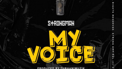 Photo of Strongman – My Voice (Prod. By Tubhani Muzik)