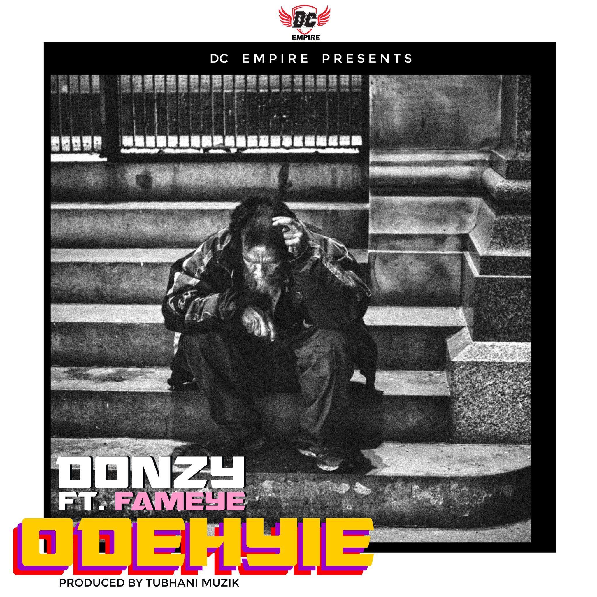 Donzy – Odehyie Ft Fameye (Prod. By Tubhani Muzik)