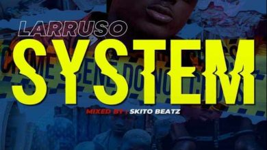 Photo of Larruso – System (Mix. by Skito Beatz)