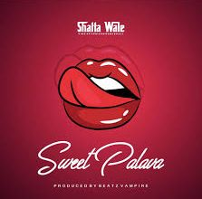 Photo of Shatta Wale – Sweet Palava (Prod. By Beatz Vampire)