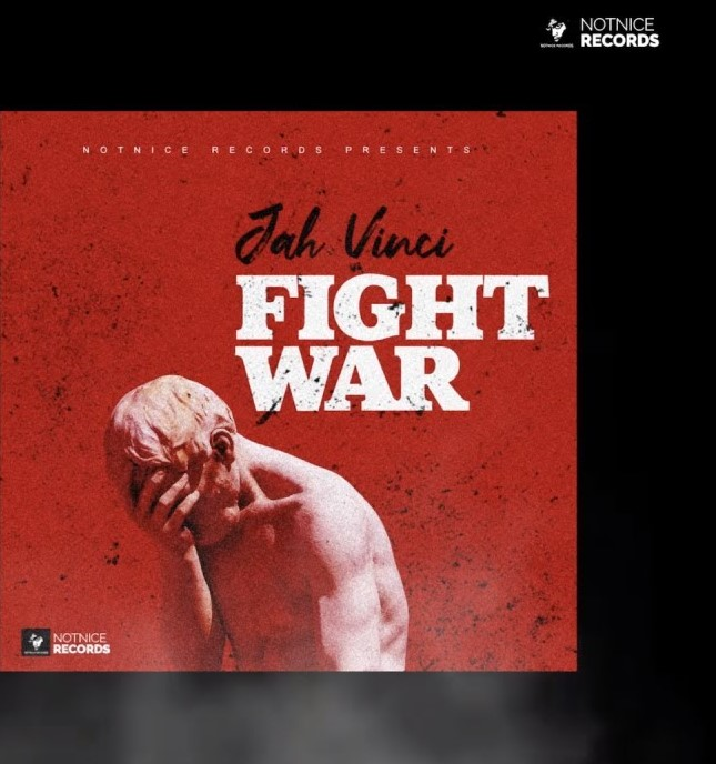 Jah Vinci – Fight War (Prod. by Notnice Records)