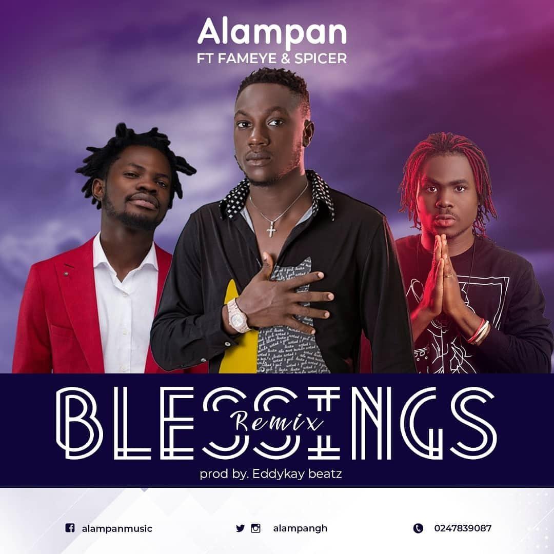 Alampan – Blessings (Remix) Ft Fameye & Spicer (Prod by Eddykey beatz)