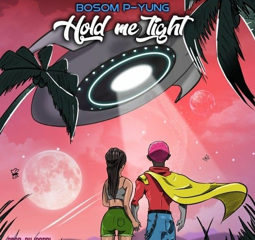 Bosom P Yung – Hold Me Tight (Prod. By IPappi)