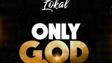 Photo of Lokal – Only God (Mixed By ABE Beatz)