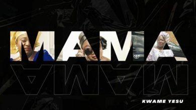 Photo of Kwame Yesu – Mama