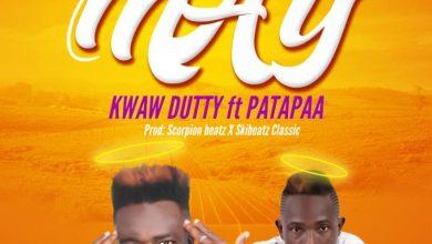 Photo of Kwaw Dutty – Tw33 May Ft Patapaa (Prod. by Scorpion Beatz x Skibeatz Classic)