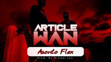 Photo of Article Wan – Azonto Flex (Prod. by Dream Jay)