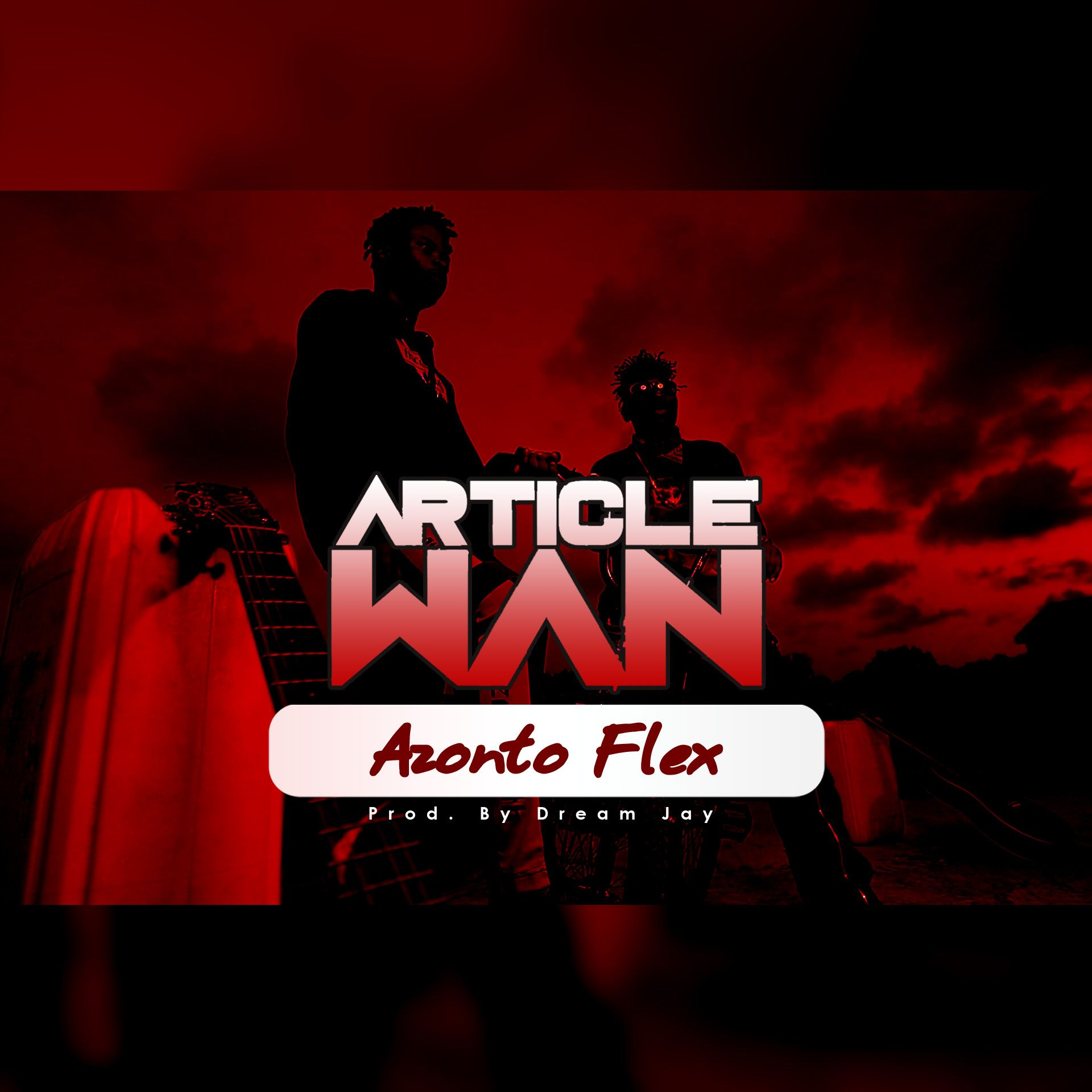 Article Wan – Azonto Flex (Prod. by Dream Jay)