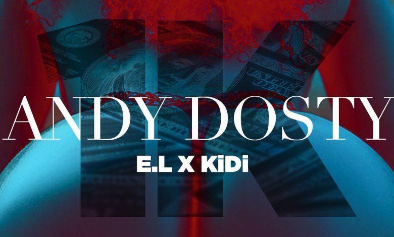 Andy Dosty – 1K Ft E.L x KiDi