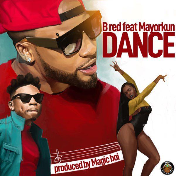 B-Red – Dance Ft Mayorkun
