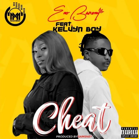 Eno Barony – Cheat Ft Kelvyn Boy (Prod. By Samsney)