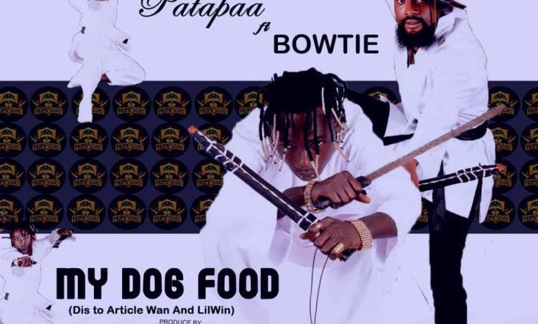 Photo of Patapaa – My Dog Food Ft Bowtie(Lilwin & Article Wan Diss)