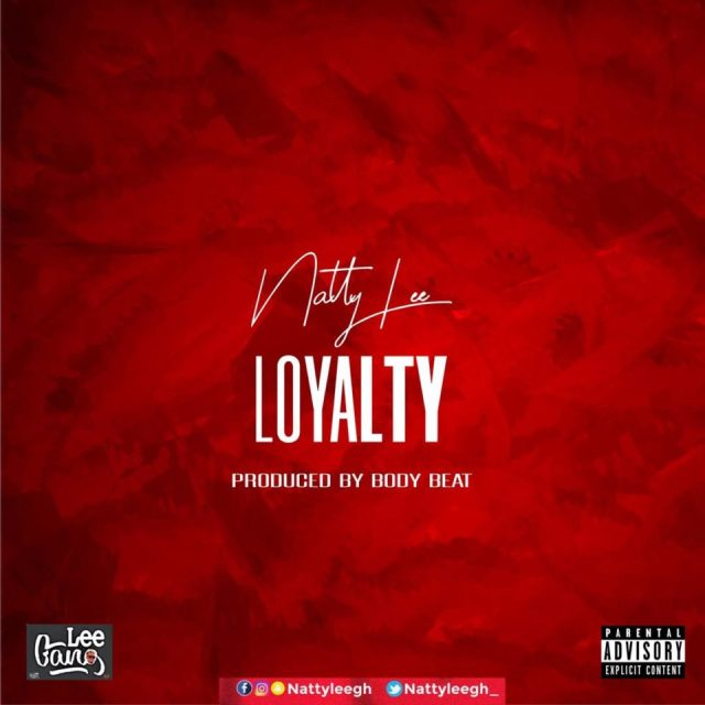 Natty Lee – Loyalty (Prod. by Body Beatz)