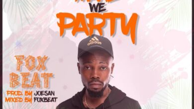 Photo of Foxbeat – Make We Party (Prod. by Joesan & Mm. by Foxbeat)