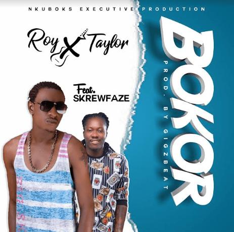 Roy X Taylor - Bokor Ft SkrewFaze (Prod By GigzBeatz)