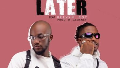 Photo of Mr Drew – Later Ft Kelvyn Boy (Prod. by Samsney)