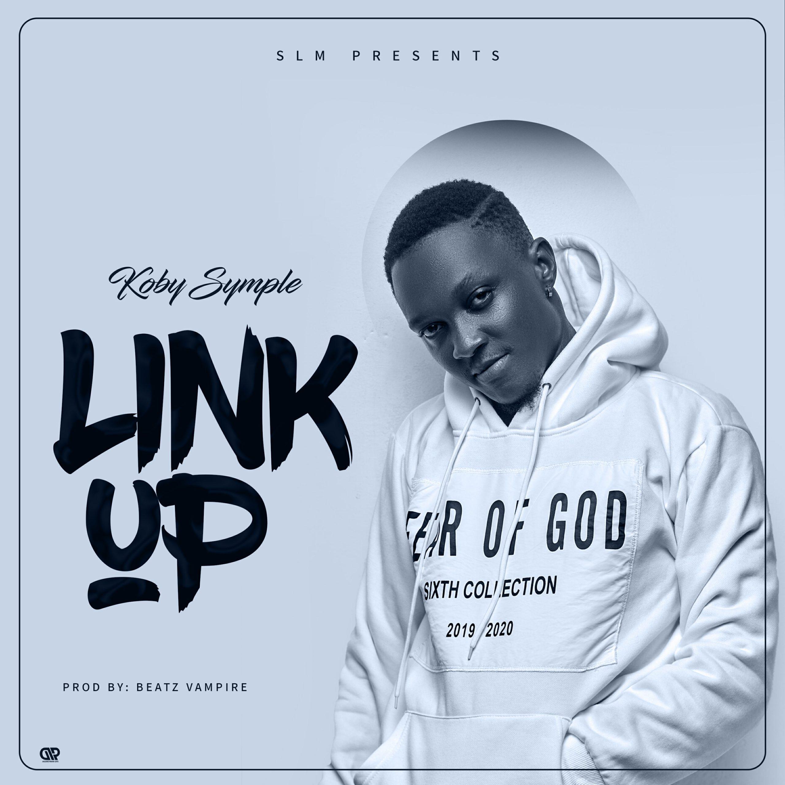 Koby Symple – Link Up (Prod. By Beatz Vampire)