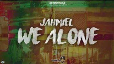 Photo of Jahmiel – We Alone (Prod. by Tru Ambassador Ent)