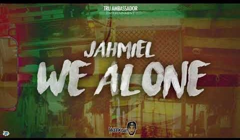 Jahmiel – We Alone (Prod. by Tru Ambassador Ent.)