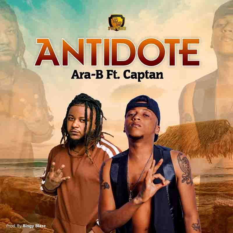 Ara-B - Antidote Ft Captan (Prod. By Bingy Blaze)