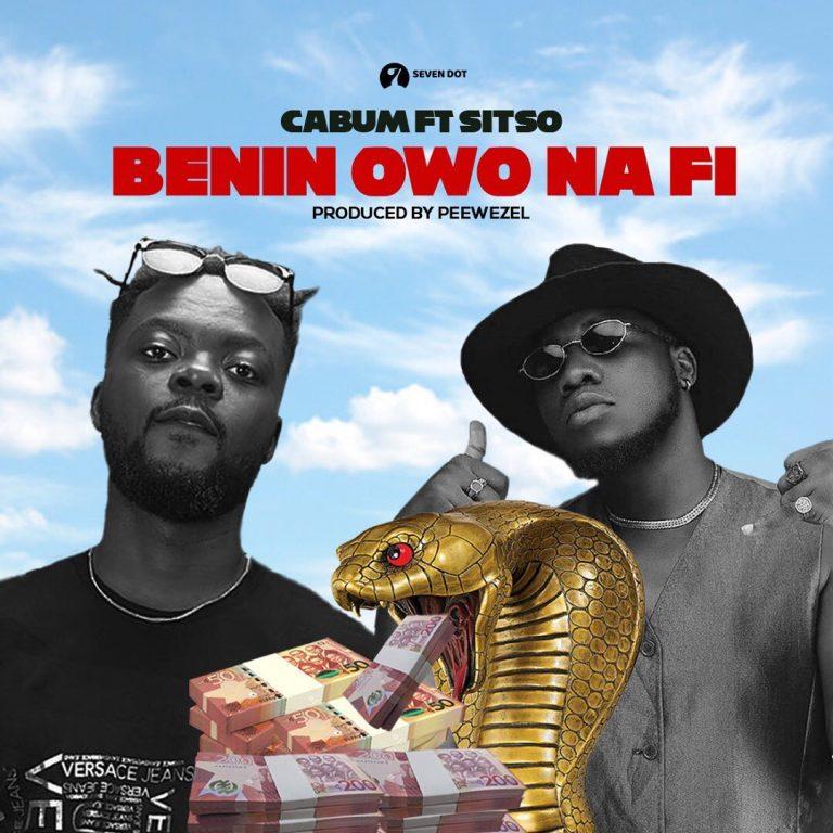 Cabum – Benin Owo Na Fi Ft Sitso (Prod. by Peewezel)