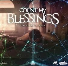 Photo of Chronic Law – Count My Blessings (Prod By Dan Sky Records)