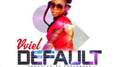 Photo of Vviel – Default (Prod By DopeNkoaa)