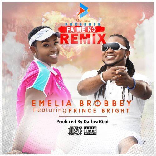 Emelia Brobbey – Fa Me Ko (Remix) Ft Prince Bright