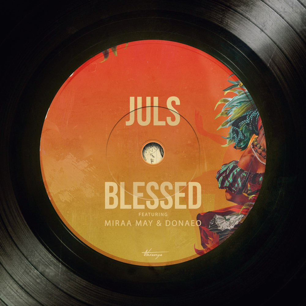 Juls – Blessed Ft Miraa May, Donae'o