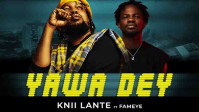 Photo of Knii Lante – Yawa Dey Ft Fameye (Prod By DatBeatGod)