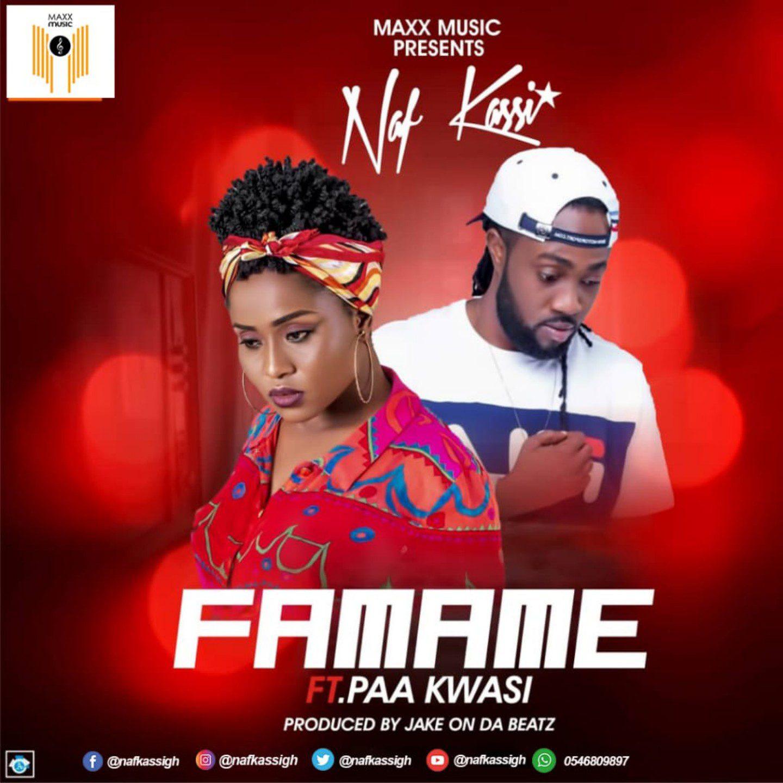 Naf Kassi - Famame Ft Paa Kwasi (Prod by Jake On Da Beatz) mp3 download