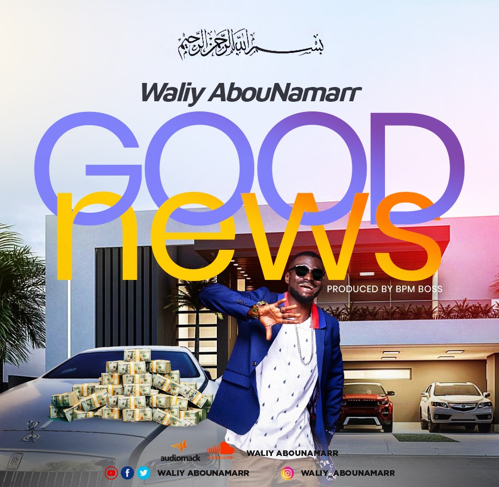 Waliy AbouNamarr - Good News (Prod. By BPM BOSS)