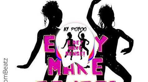 Photo of AY Poyoo – Edey Make Sense