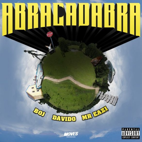 BOJ – Abracadabra Ft Davido & Mr Eazi