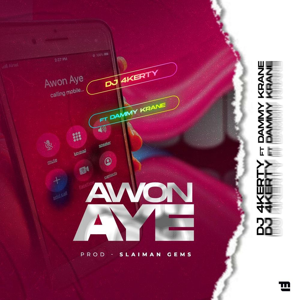 DJ 4Kerty – Awon Aye Ft Dammy Krane