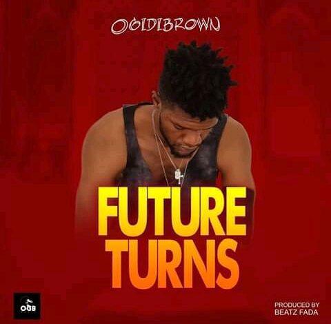 Photo of Ogidi Brown – Future Turns (Prod. By Beatz Fada)