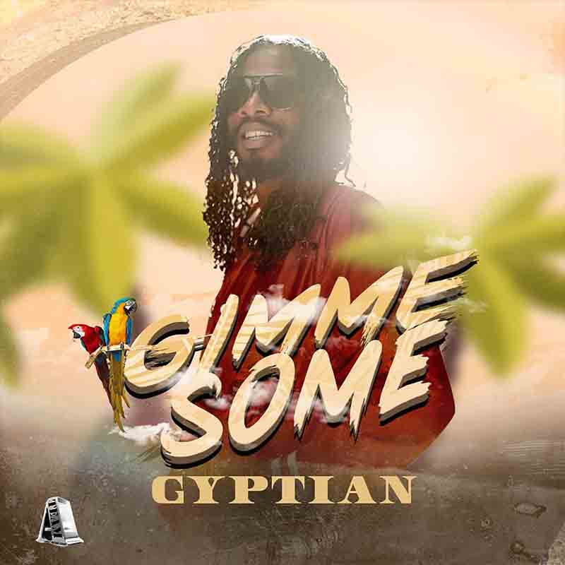 Gyptian – Gimme Some (Prod By A-Team)
