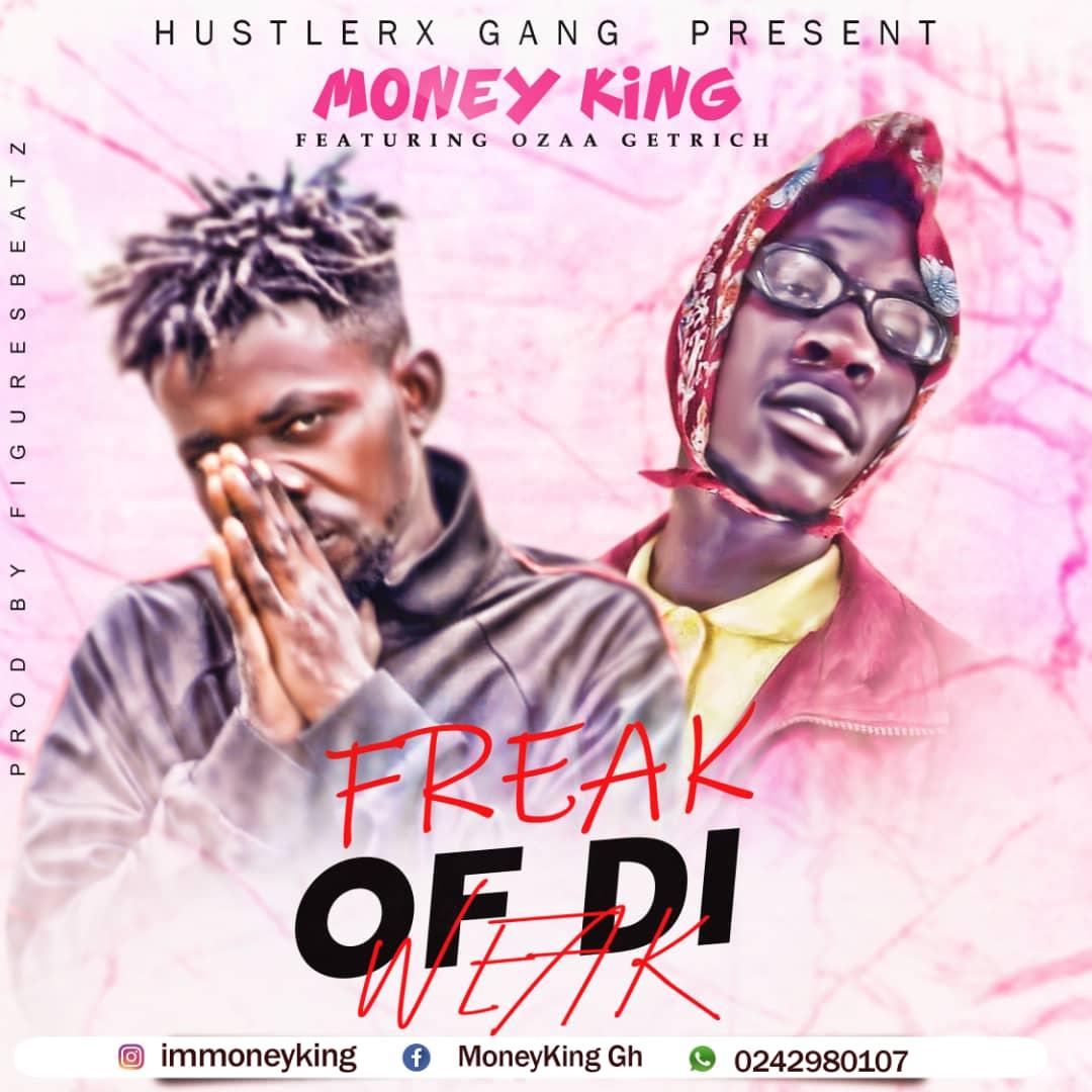 Money King - Freak Of Di Weak Ft Ozaa GetRich (Mixed By Figures)