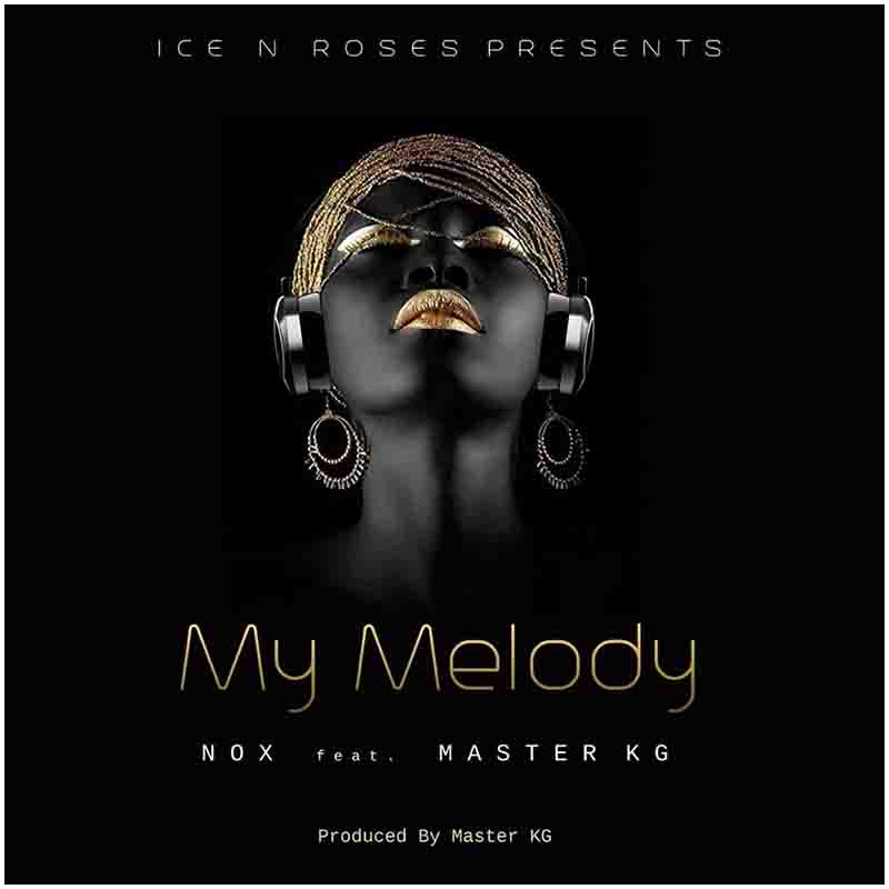 Nox – My Melody Ft Master KG (Prod By Master KG)