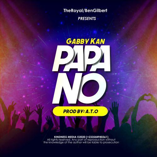 Gabby Kan - Papa No (Prod. By A.T.O)