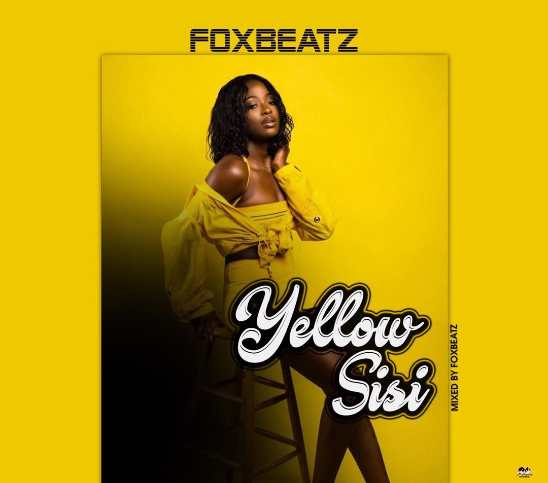 Foxbeatz – Yellow Sisi (Mix. By Foxbeatz)