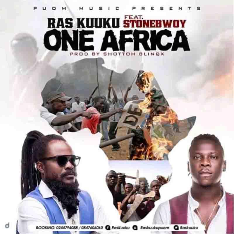 Ras Kuuku - One Africa Ft Stonebwoy (Prod by Shoto Blinks)